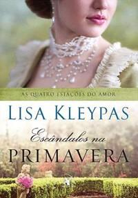 1 - Escândalos na Primavera - As Quatro Estações do Amor #4 - Lisa Kleypas