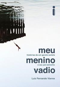 5- Meu Menino Vadio - Luiz Fernando Vianna