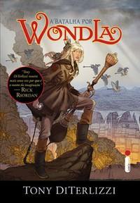 2- A Batalha de WondLa - WondLa #3 - Tony DiTerlizzi