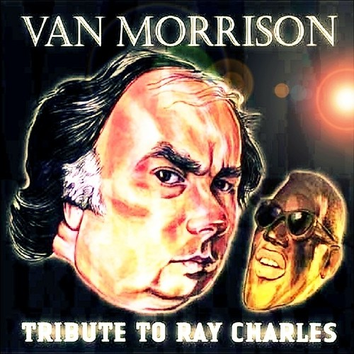 Van Morrison Tribute To Ray front