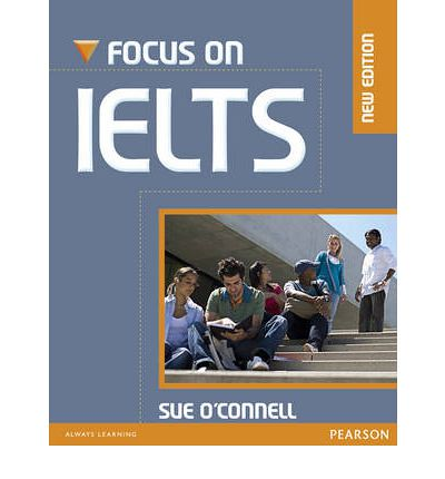 Focus on Ielts – Sue O'connell – new edition
