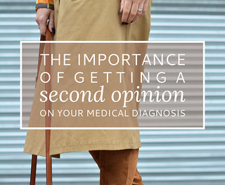 The importance of getting a second opinion on your medical diagnosis | Not Dressed As Lamb