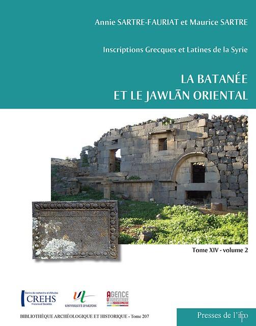 Inscriptions Grecques et Latines de la Syrie. La Batanée et le Jawlan Oriental. Tome XIV (Vol. 1 et 2)