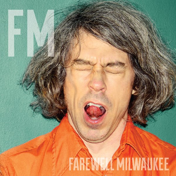 Farewell Milwaukee - FM