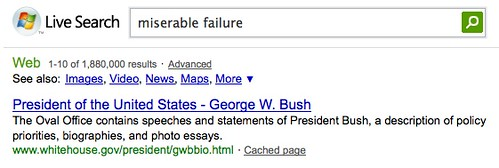 Miserable Failure @ Microsoft Live Search | by search-engine-land