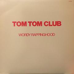 TOM TOM CLUB:WORDY RAPPINGHOOD(JACKET A)