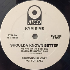 KYM SIMS:SHOULDA KNOWN BETTER(LABEL SIDE-A)