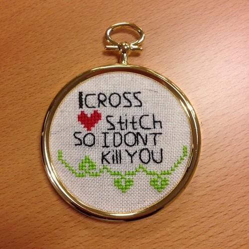 I cross stitch...