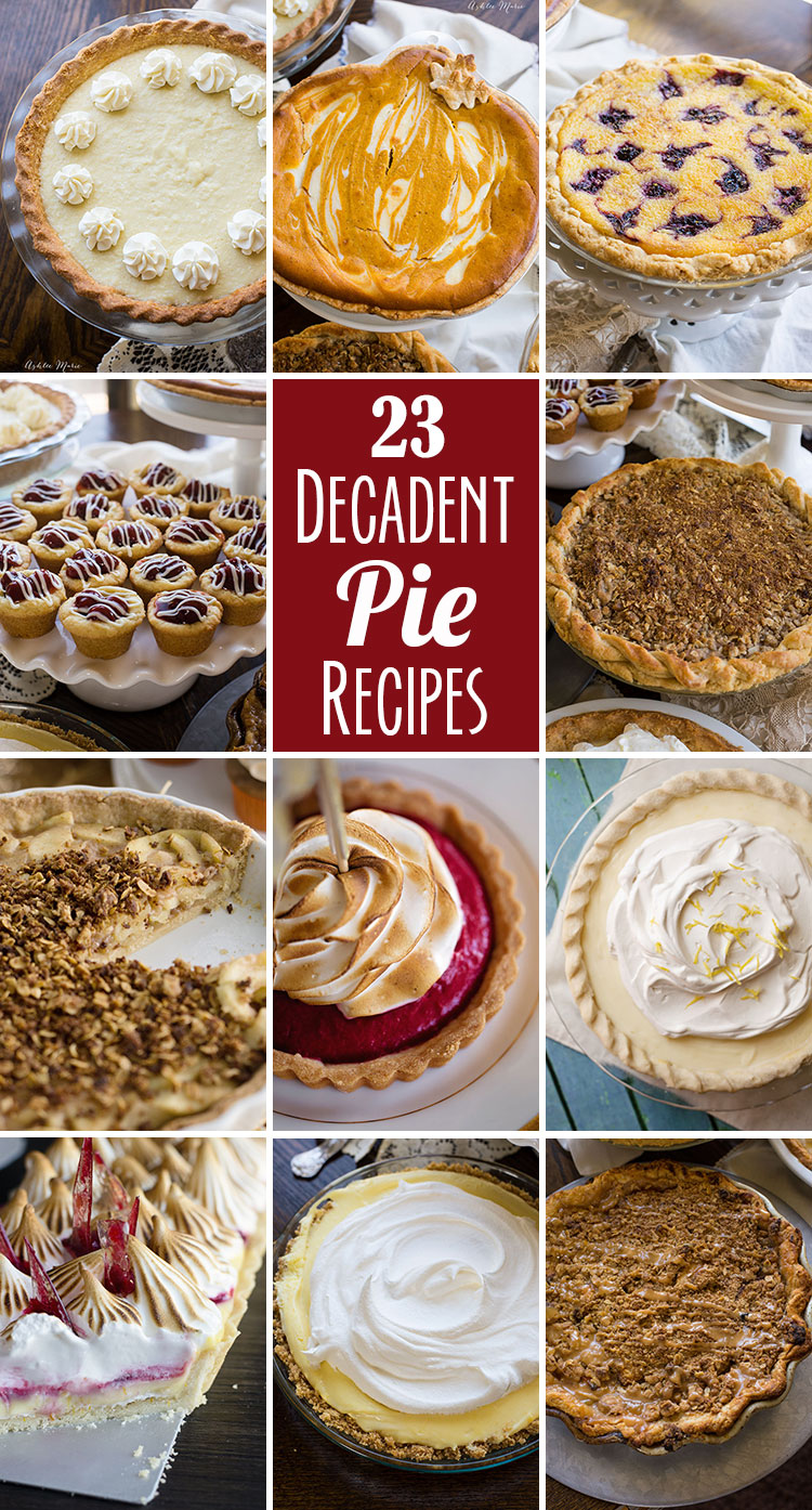 a collection of 23 recipes for the most delicious pies you've ever seen