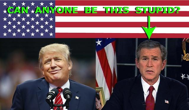 Stupidity-Trump-vs-GW-Bush