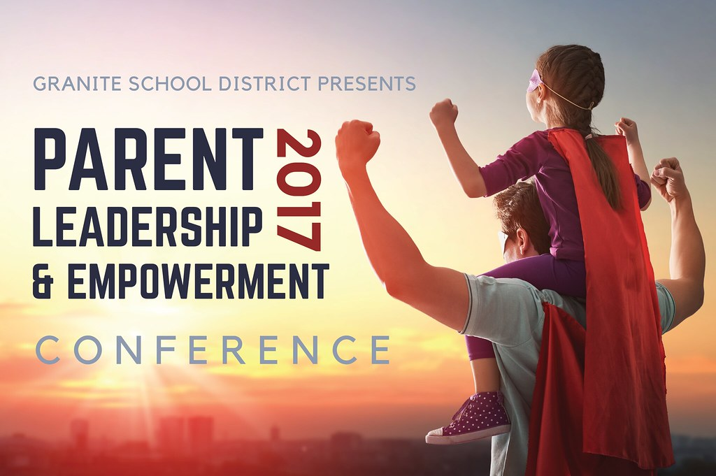 Daughter sitting on father's shoulders overlooking city with text 'Granite School District presents Parent Leadership & Empowerment Conference 2017'