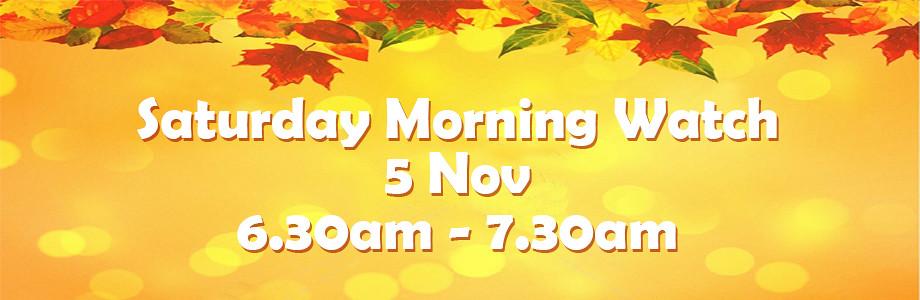 sat morning watch nov web