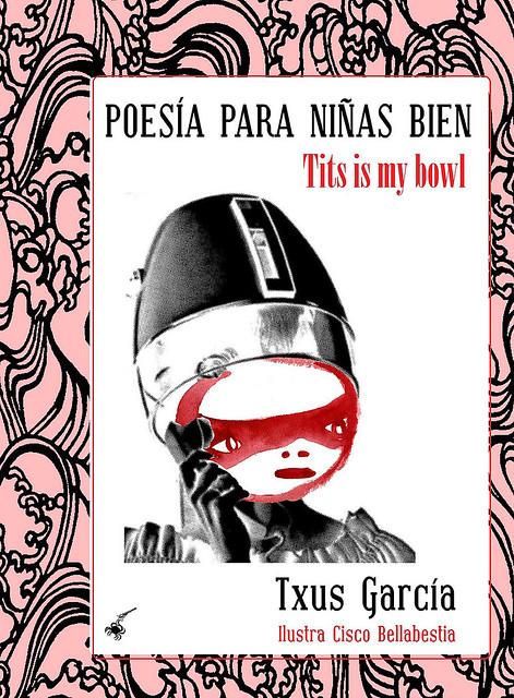 Poesía para niñas bien (Tits in my bowl).