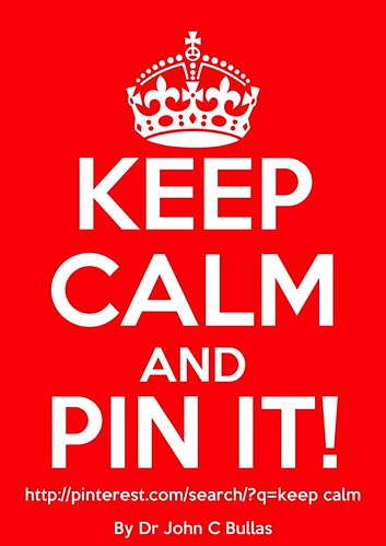 keep calm and pinterest | by DrJohnBullas