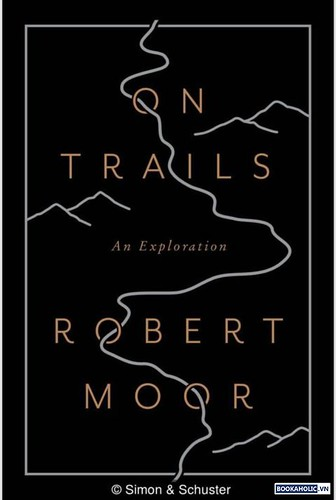 Robert Moor, On Trails