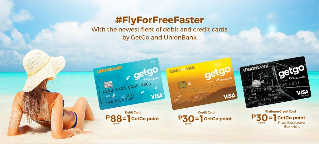 UNION BANK's GetGo Card: Can you Really #FlyforFreeFaster? • Our Awesome Planet