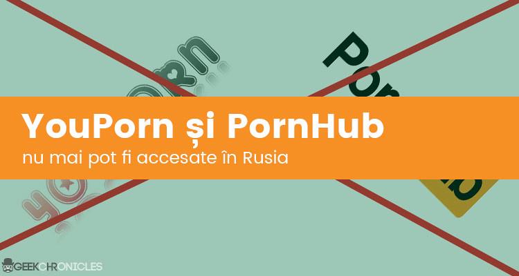 YouPorn si PornHub interzise in Rusia