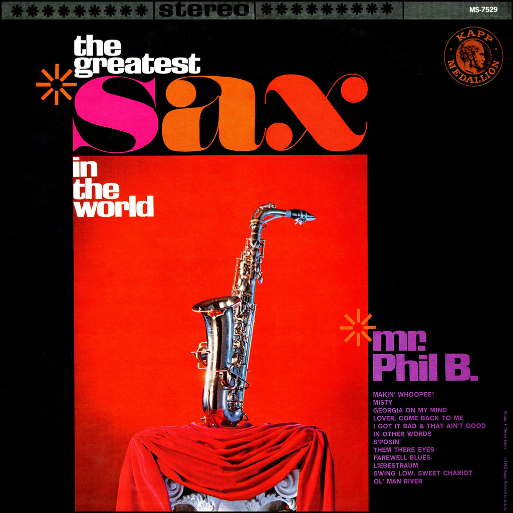 Mr. Phil B. - The Greatest Sax In The World