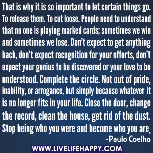 One Thing Is Certain Quotes: That Is Why It Is So Important To Let Certain Things Go