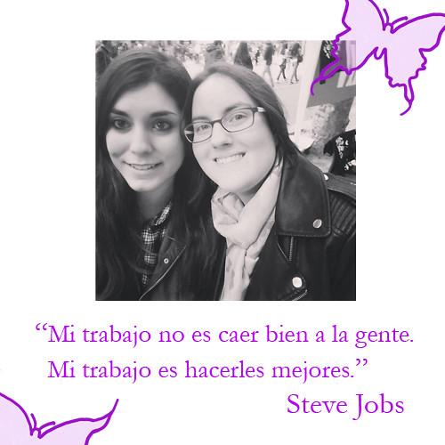Hedwigan Vission. Septiembre 2016: Mi trabajo no es caer bien a la gente. Mi trabajo es hacerles mejores. Steve Jobs