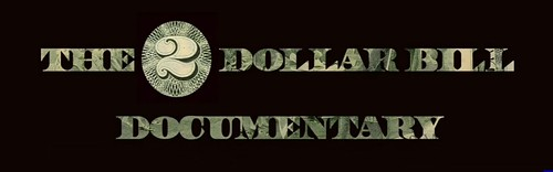 The Two Dollar Bill Documentary
