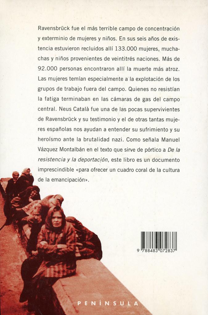 CATALÀ I PALLEJÀ, Neus. De la resistencia y la deportación. 50 testimonios de mujeres españolas / presentación de M. Vázquez Montalbán. 2a ed. Barcelona: Península, 2000.