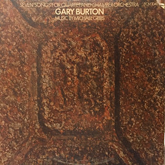 GARY BURTON:SEVEN SONGS FOR QUARTET AND CHAMBER ORCHESTRA(JACKET A)