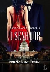 2 - O Senador - Entre o Amor e o Poder #2 - Fernanda Terra