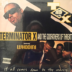 TERMINATOR X AND THE GODFATHERS OF THE THREATT:IT ALL COMES DOWN TO THE MONEY(JACKET A)