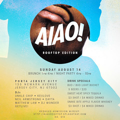 8/14 - AIAO! in chilltown Jersey City at Porta - Brunch / Nite Party