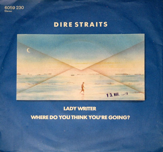 Dire Straits Lady Writer / Where Do You Think You're Going?