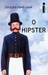 11 - O Hipster - Como Lidar - J. A. Hazeley e J. P. Morris