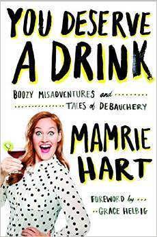 You Deserve a Drink Mamrie Hart