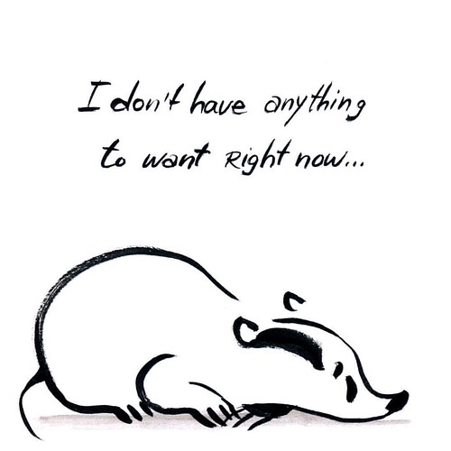I don't have anything to want right now. #badger #badgerlove #badgerlog #bymyself #inktober2016 #inktober #ink #lonely #parenting #parentinglife #want #anything