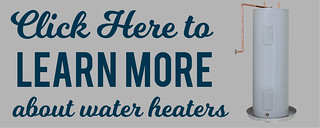 Click Here to Learn More about Water Heaters