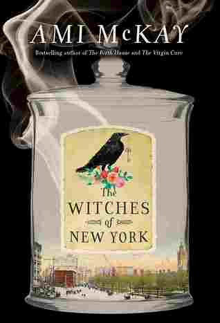 The Witches of New York Ami McKay