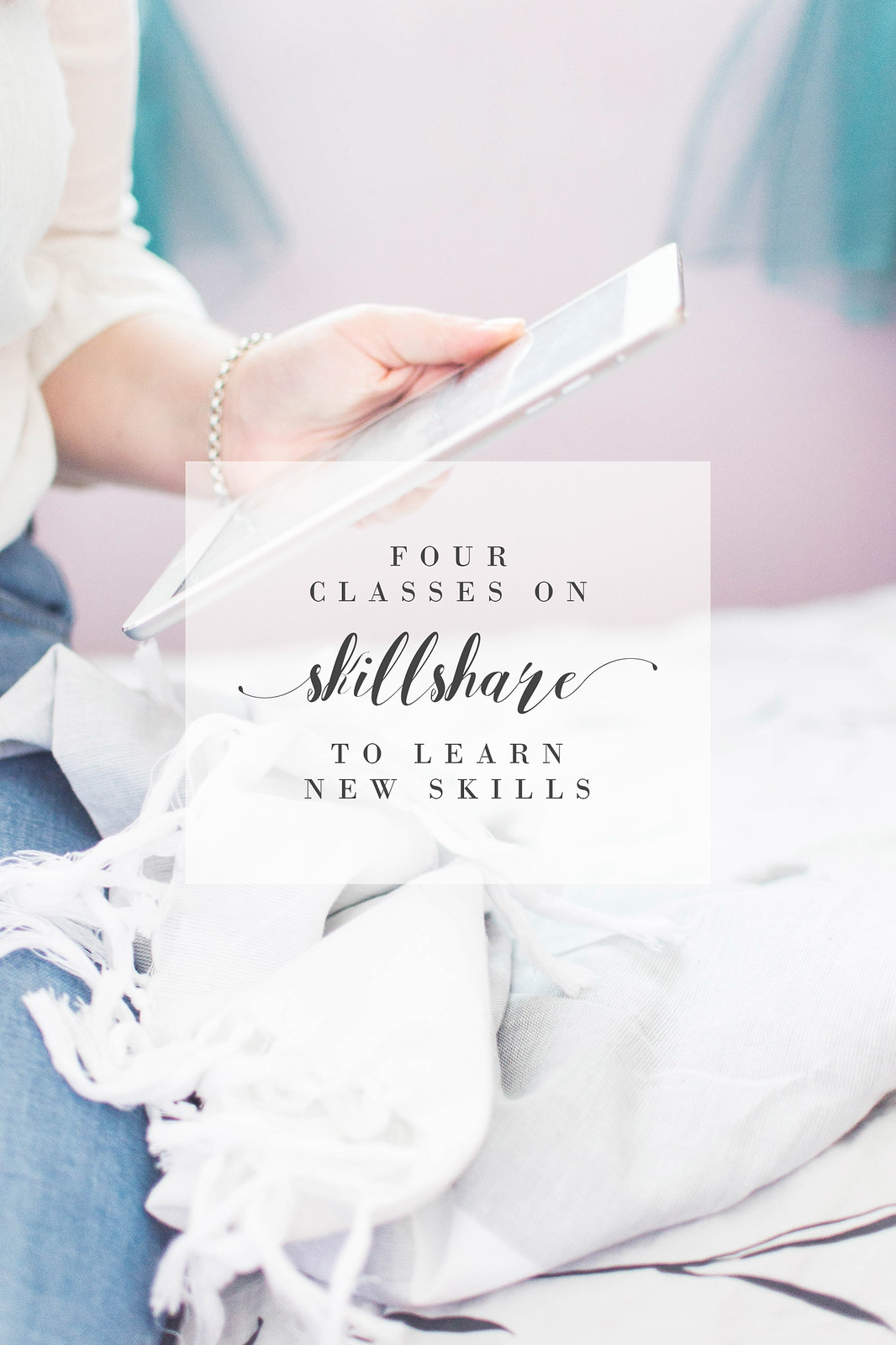 4 Skillshare Classes To Learn New Skills