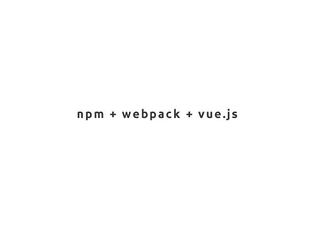 npm+webpack+vuejs