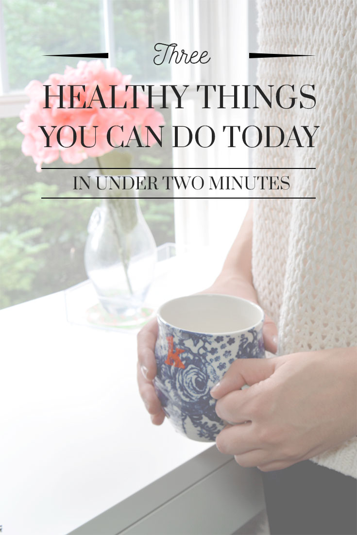 Three Healthy Things You Can do in Under Two Minutes Today